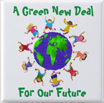 A Green New Deal For OUr Future - buttons, t-shirts, more