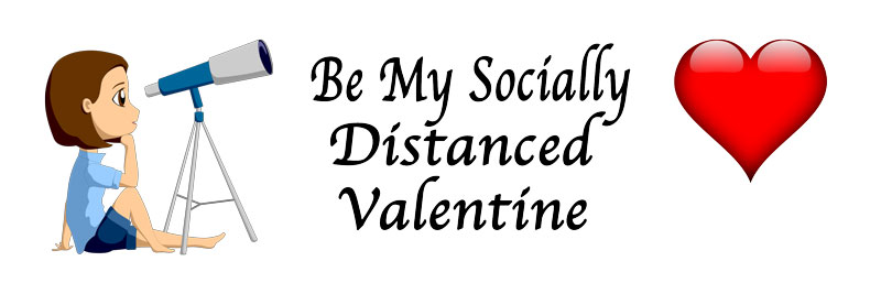 Be my socially distanced valentine.